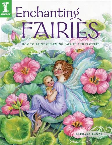 Download Enchanting Fairies: How To Paint Charming Fairies and Flowers pdf