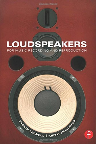 Loudspeakers: For music recording and reproduction (Audio