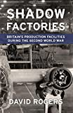 Shadow Factories: Britain's Production Facilities