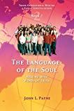 The Language of the Soul: Healing with Words of Truth Book 2 (Trans-Generational Healing & Family Cons)