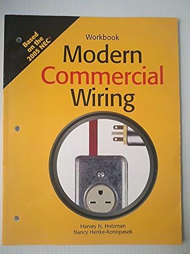 modern commercial wiring harvey n holzman, nancy henke konopasek commercial wiring 9780073510880 book modern commercial wiring harvey n holzman, nancy henke konopasek 9781590704394 amazon com books