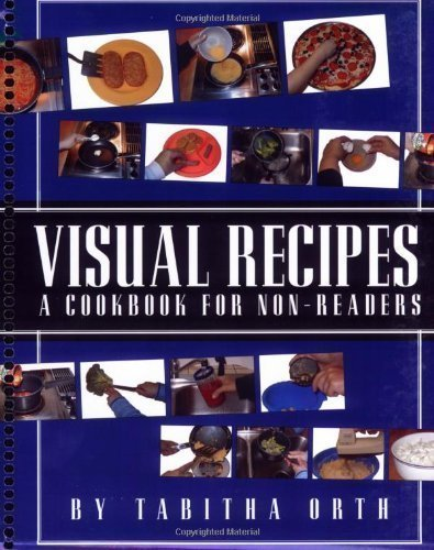 Visual Recipes: A Cookbook for Non-Readers by Tabitha Orth (2006) Spiral-bound