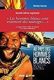 Au pays des hommes blancs. Les mémoires d'un Papou en Occident (2em édition augmentée)