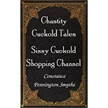 Sissy Cuckold Shopping Channel (Chastity Cuckold Tales Book 8)