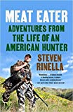 [0385529821] [9780385529822] Meat Eater: Adventures from the Life of an American Hunter-Paperback