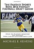The Fantasy Sports Boss 2016 Fantasy Football Draft Guide: www.thefantasysportsboss.com