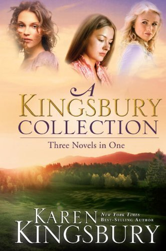 A Kingsbury Collection: Three Novels in One: Where Yesterday Lives, When Joy Came to Stay, On Every Side by Karen Kingsbury (April 11 2005) by Multnomah Books