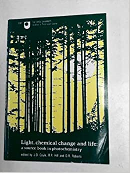Book Light, Chemical Change and Life: Source Book in Photochemistry (Science : a third level course)