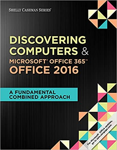 Shelly Cashman Series Discovering Computers Microsoft Office 365 2016 A Fundamental Combined Approach Loose Leaf Version 1st Edition