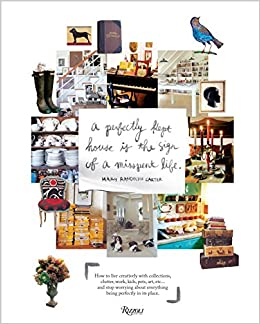 Descarga gratuita Perfectly Kept House Is The Sign Of A Misspent Life: Real-life Tips And Inspiration For Living Beautifully With Clutter, Collections, Work, Cooking, And Creativity Epub