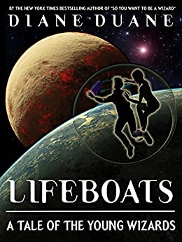 Young Wizards: Lifeboats: A Tale of the Young Wizards by [Duane, Diane]
