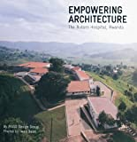 Empowering Architecture : The Butaro Hospital, Rwanda, MASS Design Group, 0615534155
