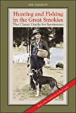 Hunting and Fishing in the Great Smokies, Jim Gasque, 080785915X