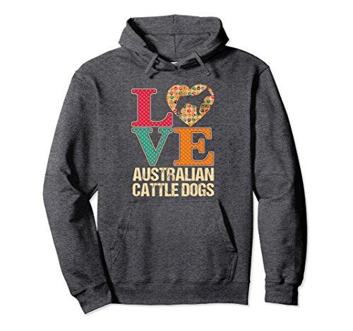 Unisex Australian Cattle Dog Hoodie Love Australian Cattle Dogs 2XL Dark Heather ()