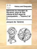 Mémoires du Chevalier de Ravanne, Page de Son Altesse le Duc Régent and Mousquetaire, Jacques de Varenne, 1140653830
