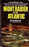 Night Raider of Atlantic, Terence Robertson, 0345271033