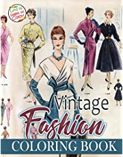 Vintage Fashion Coloring Book: An Adult Coloring Book With Vintage Fashion Designs, +50 High Quality Pages For Relaxation And Stress Relief