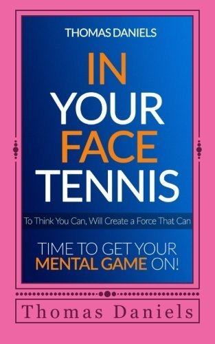 In Your Face Tennis (Volume 2) by Thomas Daniels (2014-02-11)