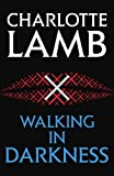 Walking in Darkness by Charlotte Lamb front cover
