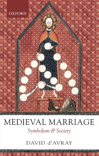 Medieval Marriage: Symbolism and Society by D Avray David