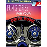 Fun Stories For Your Drive Home (Because You Need To Laugh Right Now)