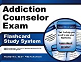 Addiction Counselor Exam Flashcard Study System: Addiction Counselor Test Practice Questions & Review for the Addiction Counseling Exam