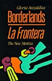 img - for Borderlands - La Frontera: The New Mestiza by Gloria Anzaldua (1987) Paperback book / textbook / text book