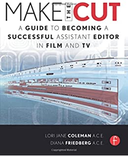 Amazon modern post workflows and techniques for digital make the cut a guide to becoming a successful assistant editor in film and tv fandeluxe Image collections