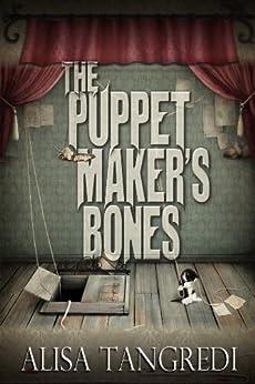 The Puppet Maker's Bones (Death's Order Book 1) by [Tangredi, Alisa]