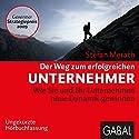 Der Weg zum erfolgreichen Unternehmer Hörbuch von Stefan Merath Gesprochen von: Heiko Grauel, Sonngard Dressler