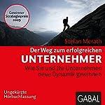 Der Weg zum erfolgreichen Unternehmer | Stefan Merath