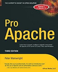 Pro Apache (Expert's Voice) by Peter Wainwright (2005-02-28)