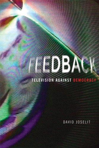 Feedback: Television against Democracy (The MIT Press)