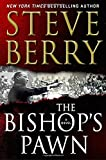 Book cover from The Bishops Pawn: A Novel (Cotton Malone) by Steve Berry