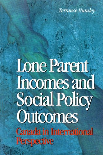 Lone Parent Incomes and Social Policy Outcomes: Lone Parents and Social Policy in Ten Countries (Queen's Policy Studies