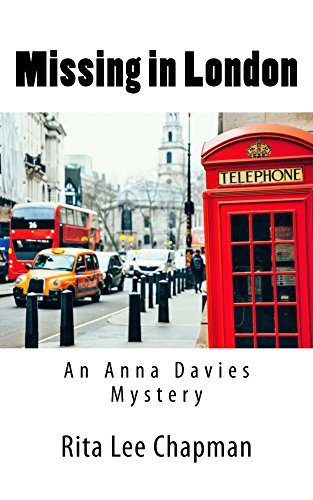 Missing in London (Anna Davies Mystery Book 3) by [Chapman, Rita Lee]