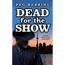 Dead for the Show: A Dead Detective Mystery (The Dead Detective Mysteries Book 3)
