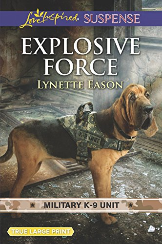 Explosive Force (Military K-9 Unit) by Love Inspired Suspense