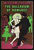 The Ballroom of Romance and Other Stories, William Trevor, 0670146811