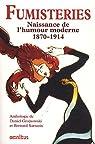 Fumisteries : Naissance de l'humour moderne (1870 - 1914) - Anthologies par Grojnowski