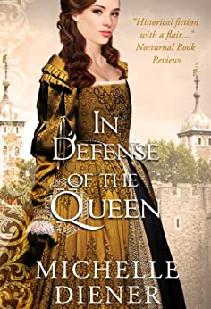 In Defense of the Queen (Susanna Horenbout and John Parker Series Book 3) by [Diener, Michelle]