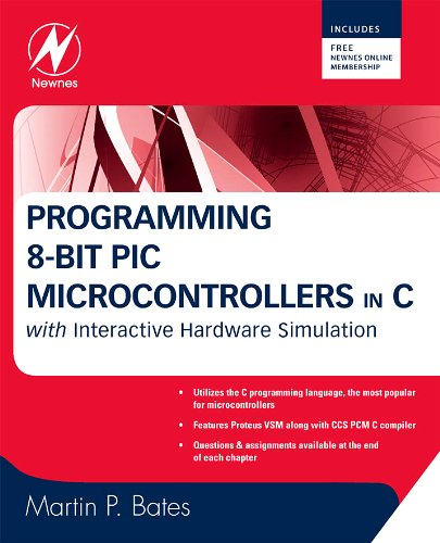 Download Programming 8-bit PIC Microcontrollers in C: with Interactive Hardware Simulation Pdf
