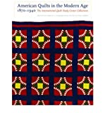 img - for American Quilts in the Modern Age, 1870-1940: The International Quilt Study Center Collections (Hardback) - Common book / textbook / text book