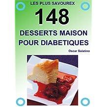 148 DESSERTS MAISON POUR LES DIABÉTIQUES (French Edition)