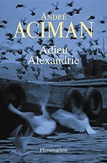 Adieu Alexandrie, Aciman, André