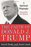The Faith of Donald J. Trump: A Spiritual Biography