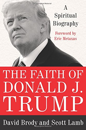 The Faith of Donald J. Trump: A Spiritual Biography cover