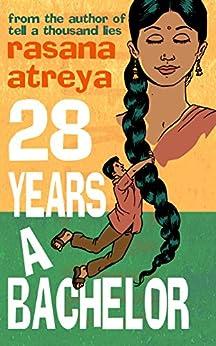 28 Years A Bachelor: A Novel Set in India by [Atreya, Rasana]