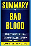 img - for Summary of Bad Blood: Secrets and Lies in a Silicon Valley Startup By John Carreyrou book / textbook / text book