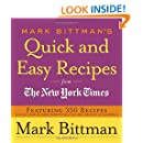 Mark Bittman's Quick and Easy Recipes from the New York Times: Featuring 350 recipes from the author of HOW TO COOK EVERYTHING and THE BEST RECIPES IN THE WORLD